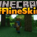 OfflineSkins Mod for Minecraft 1.13.2