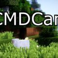 CMDCam Mod for Minecraft 1.15.2/1.14.4/1.12.2