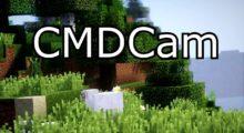 CMDCam Mod for Minecraft 1.15.2/1.14.4/1.12.2