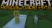 Respawnable Pets Mod for Minecraft 1.15.2/1.14.4