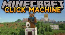 Click Machine Mod for Minecraft 1.16.3