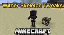 Wither Skeleton Tweaks Mod for Minecraft 1.16.3/1.16.2/1.16.1