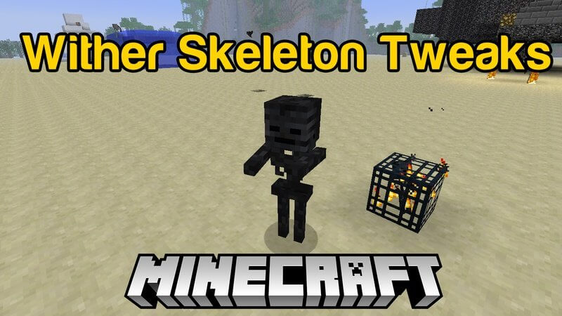 wither skeleton tweaks