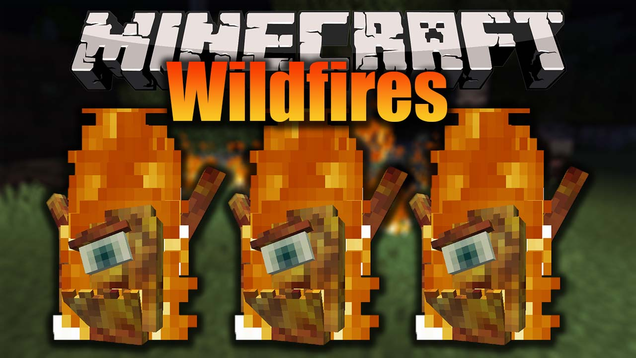 Wildfires Mod for Minecraft 1.16.4