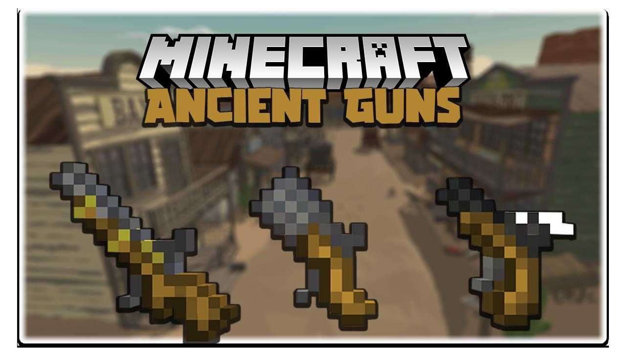 Ancient Guns Mod
