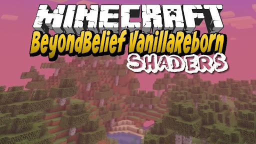 BeyondBelief VanillaReborn Minecraft Shaders