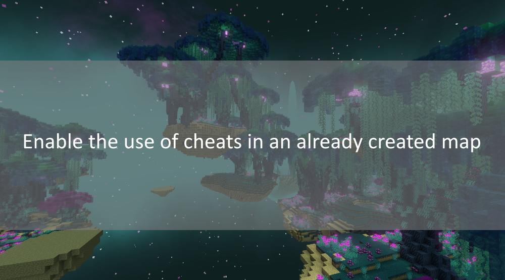 Enable the use of cheats in an already created map